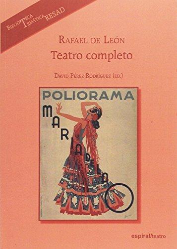 Rafael de León. Teatro completo (Espiral / Teatro) por David Pérez Rodríguez