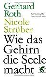 Wie das Gehirn die Seele macht - Gerhard Roth