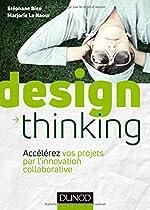 Design Thinking - Accélérez vos projets par l'innovation collaborative de Stéphane Biso