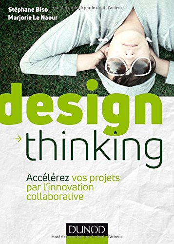 Design Thinking - Acclrez vos projets par l'innovation collaborative