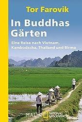 In Buddhas Gärten: Eine Reise nach Vietnam, Kambodscha, Thailand und Birma