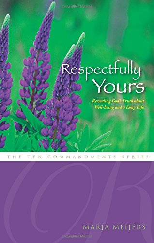 respectfully-yours-revealing-gods-truth-about-well-being-and-a-long-life-ten-commandment-tate-ten-co