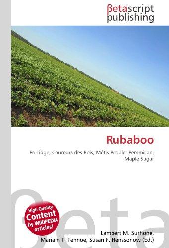 Rubaboo: Porridge, Coureurs des Bois, Métis People, Pemmican, Maple Sugar