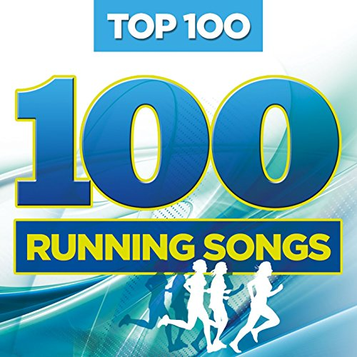 Top 100 Running Songs [Explicit]