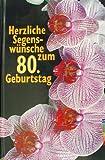 Herzliche Segenswünsche zum 80. Geburtstag: Bildband