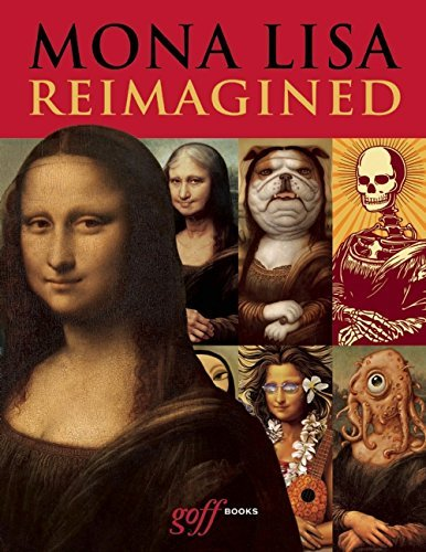 Mona Lisa Reimagined by Compiled by Erik Maell (2015-09-03)
