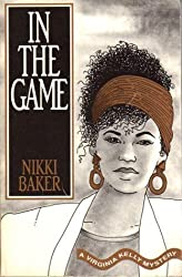 In the Game (Virginia Kelly Mystery) by Nikki Baker (1991-09-06)