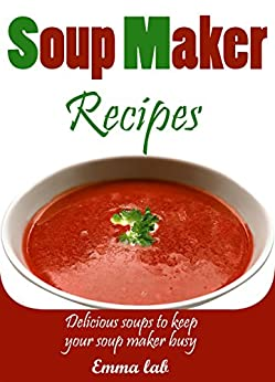 Soup recipe book for soup maker