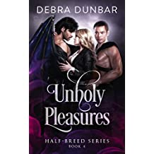 Unholy Pleasures (Half-breed Series Book 4) (English Edition)