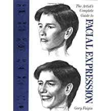 The Artist's Complete Guide to Facial Expression by Gary Faigin (1990-10-01)