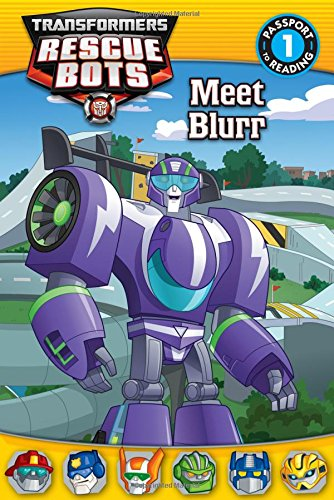 Transformers Rescue Bots: Meet Blurr (Passport to Reading Level 1), Buch