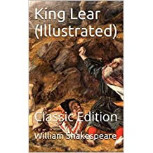 King Lear (Illustrated): Classic Edition (English Edition)