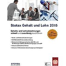Stotax Gehalt und Lohn 2015, 1 CD-ROM Gehalts- und Lohnabrechnungen schnell und zuverlässig durchführen. Neu: 2015er GKV-Änderungen