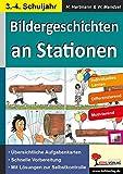Bildergeschichten an Stationen: 3.-4. Schuljahr (Stationenlernen)