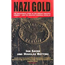 Nazi Gold: The Story of the World's Greatest Robbery-And Its Aftermath