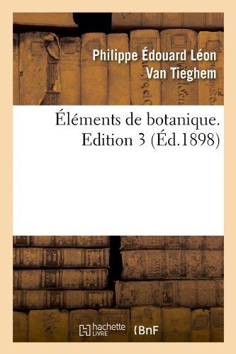 Éléments de botanique. Edition 3 (Éd.1898) (Sciences)