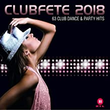 Clubfete 2018 (63 Club Dance & Party Hits)