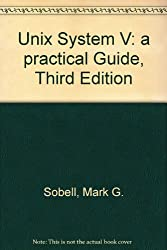 Unix System V: a practical Guide, Third Edition