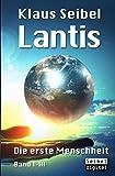 Lantis: Die erste Menschheit Band I - III
