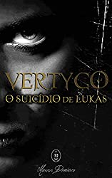 Vertygo: O Suicídio de Lukas (Portuguese Edition)