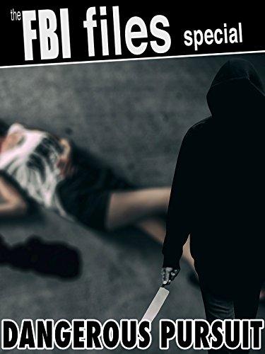 the-fbi-files-special-dangerous-pursuit