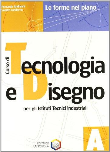 Corso di tecnologia e disegno. Modulo A-B-Disegnare con AutoCAD LT. Con espansione online. Per gli Ist. tecnici industriali. Con CD-ROM