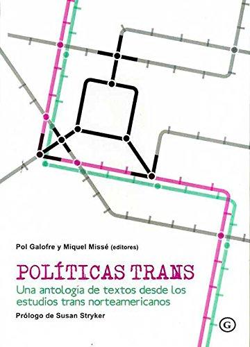 Políticas trans. Una antología de textos desde los estudios trans norteamericanos (Spanish Edition)