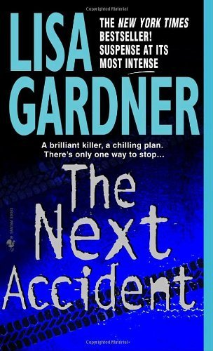 The Next Accident: An FBI Profiler Novel by Lisa Gardner (2002-04-03)