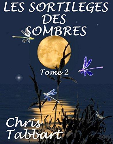 Les sortilèges des Sombres - Tome 2 (French Edition)