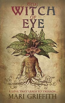 The Witch of Eye: From the bestselling author of Root of the Tudor Rose by [Griffith, Mari]