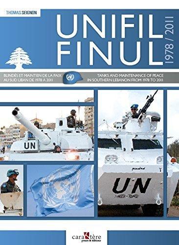 FINUL : Blindés et maintien de la paix au Sud Liban 1978/2011 par Thomas Seignon