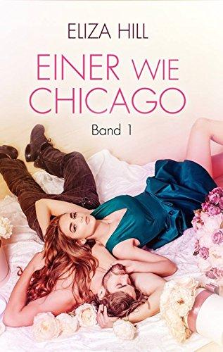 Einer wie Chicago: Band 1 von [Eliza Hill]