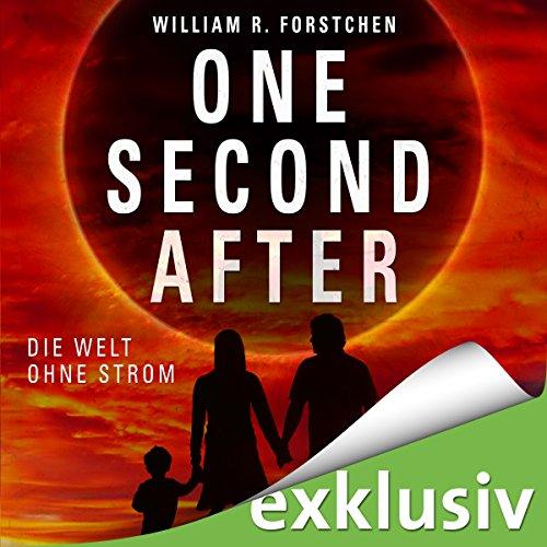 Buchseite und Rezensionen zu 'One Second After: Die Welt ohne Strom' von William R. Forstchen