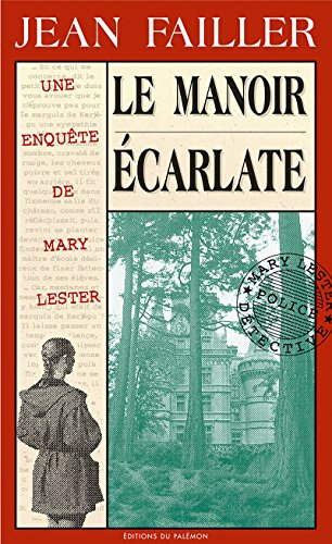 Le manoir écarlate: Enquête au cœur des forêts bretonnes (Les enquêtes de Mary Lester t. 5) par Jean Failler