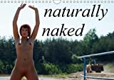 Naturally Naked 2018: Fine Erotic Art with Beautiful Girls (Calvendo Art)