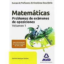 Cuerpo de Profesores de Enseñanza Secundaria. Matemáticas. Problemas de exámenes de oposiciones Volumen 1 - 9788490936306