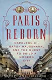 Paris Reborn: Napol??on III, Baron Haussmann, and the Quest to Build a Modern City by Stephane Kirkland (2013-04-02)