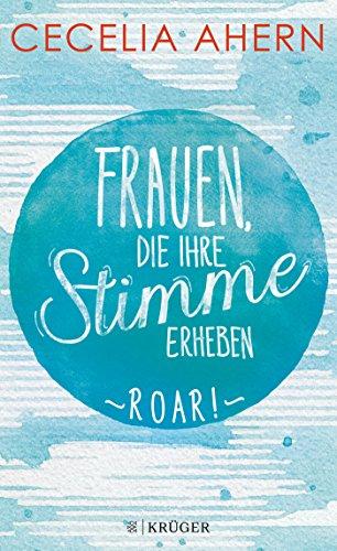 Buchcover Frauen, die ihre Stimme erheben. Roar.: Roman
