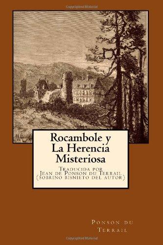 Rocambole y la Herencia Misteriosa: Traducida por su sobrino bisnieto, Jean de Ponson du Terrail: Volume 1