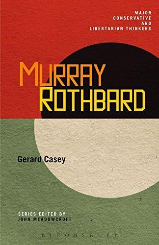 Murray Rothbard (Major Conservative and Libertarian Thinkers) por Gerard Casey