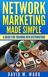Network Marketing Made Simple: A Guide For Training New Distributors (English Edition)