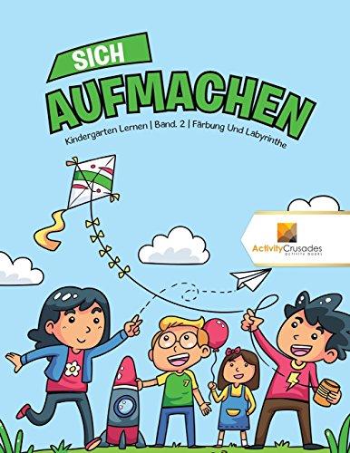 Sich Aufmachen : Kindergarten Lernen | Band. 2 | Färbung Und Labyrinthe (Pack Färbung Bücher)