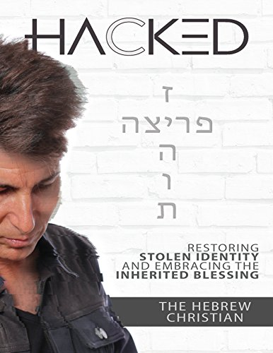 HACKED: HEBREW CHRISTIAN: Restoring stolen identity and embracing the inherited blessing. (English Edition)