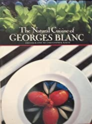 The Natural Cuisine of Georges Blanc by Georges Blanc (1987-09-02)