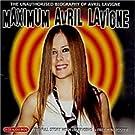 Maximum Avril Lavigne [Audio Biography]