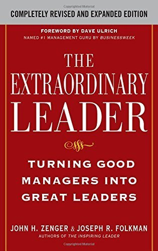 The Extraordinary Leader: Turning Good Managers into Great Leaders by Zenger, John, Folkman, Joseph (2009) Hardcover