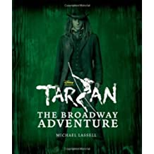 Tarzan: The Broadway Adventure: The Making of a Broadway Spectacular