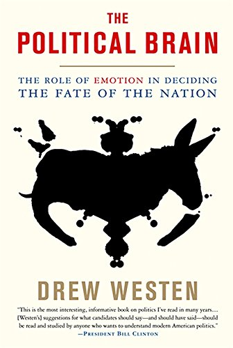 The Political Brain The Role Of Emotion In Deciding The Fate Of The Nation