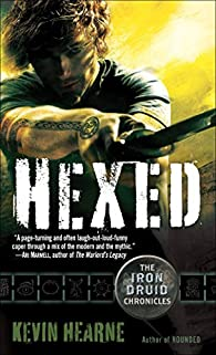The Iron Druid Chronicles 2. Hexed par Kevin Hearne