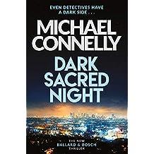 Dark Sacred Night: The Brand New Bosch and Ballard Thriller (Harry Bosch Series Book 21) (English Edition)